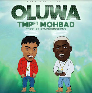[Music] TMP Ft Mohbad – Oluwa