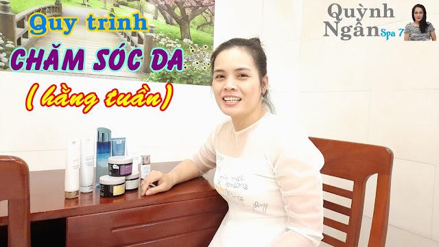 Quy trình chăm sóc da hằng tuần (da đẹp, mềm, mịn) từ Quỳnh Ngân Spa 7