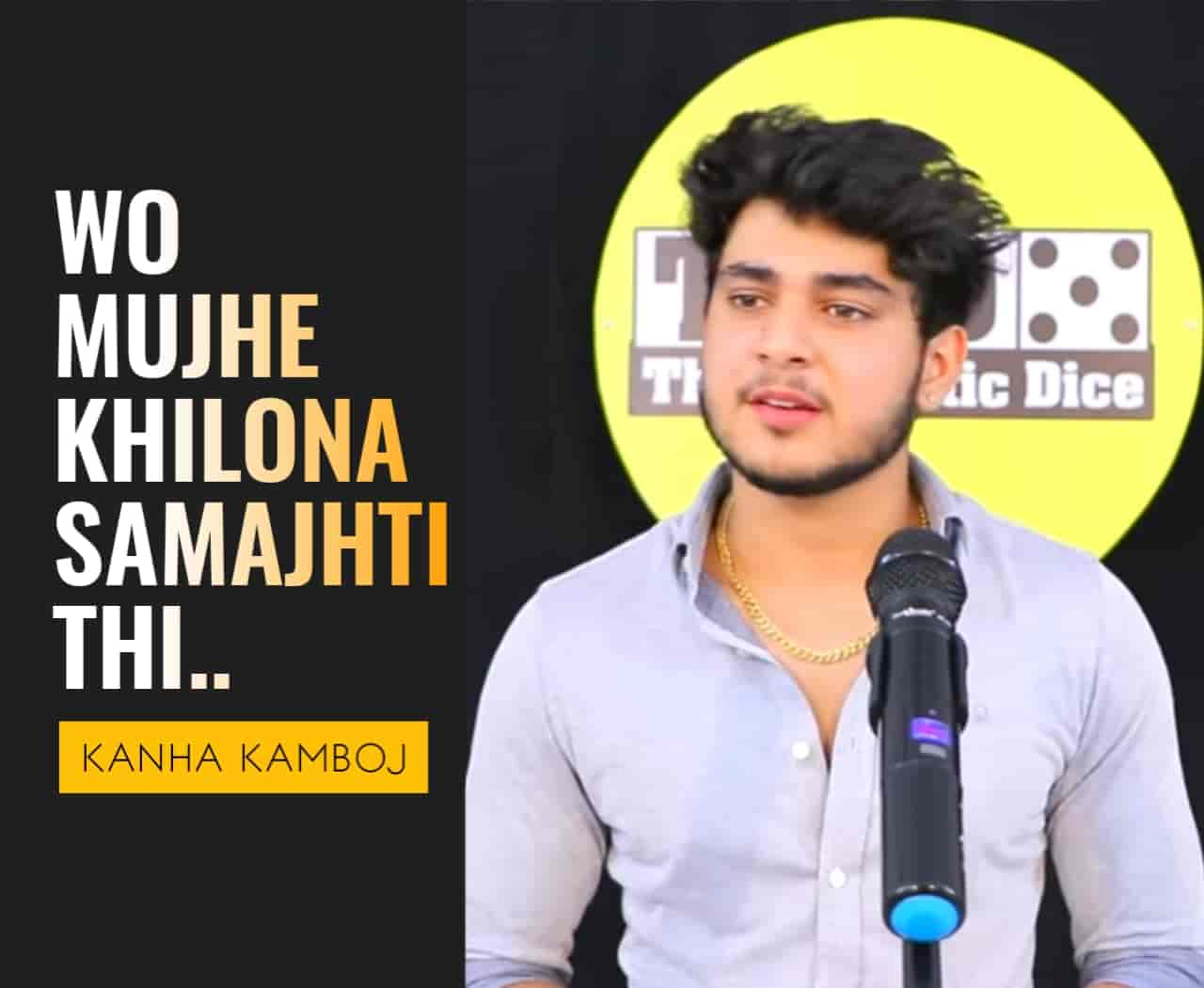 This beautiful Poetry  'Wo Mujhe Khilona Samajhti Thi' for The Realistic Dice is performed by Kanha Kamboj and also written by him which is very beautiful a piece.