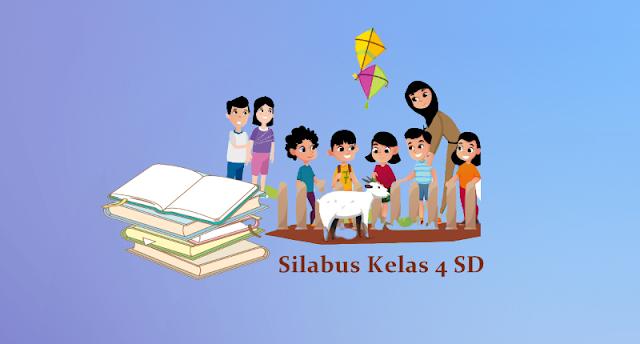 Silabus Kelas 4 SD/MI Semester 1 dan 2 Kurikulum 2013 Edisi Terbaru