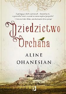 """Dziedzictwo Orchana"" Aline Ohanesian"