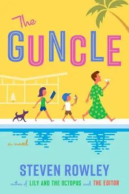 The Guncle Novel by Steven Rowley Pdf