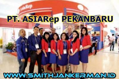 Lowongan PT. AsiaRep Pekanbaru Juli 2018
