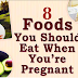 8 Superfoods Pregnant Women Should Eat