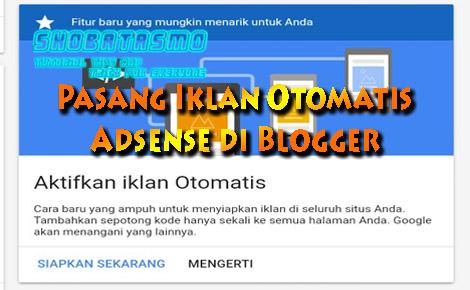 Pasang Iklan Otomatis Adsense di Blogger Dengan Mudah