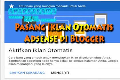 Pasang Iklan Otomatis Adsense di Blogger Untuk Semua Template