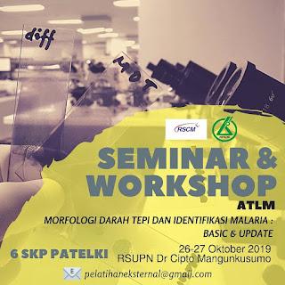 Seminar & Workshop ATLM RSUPN Dr Cipto Mangunkusumo 2019 | Morfologi Darah Tepi dan Identifikasi Malaria Basic & Update
