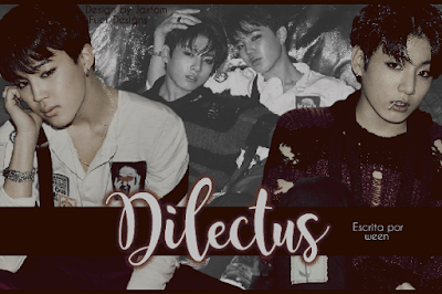 Capa de Fanfic: Dilectus (ween)