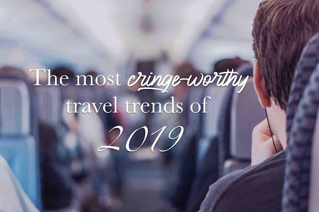 The worst travel trends of 2019