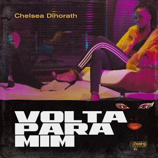 Chelsea Dinorath - Volta Pra Mim (Prod. Xixi Beat ( 2019 ) [DOWNLOAD]