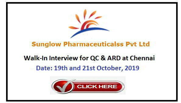 Sun Glow Pharmaceuticals - Walk-in interview for QC and AR&D on 21st October, 2019