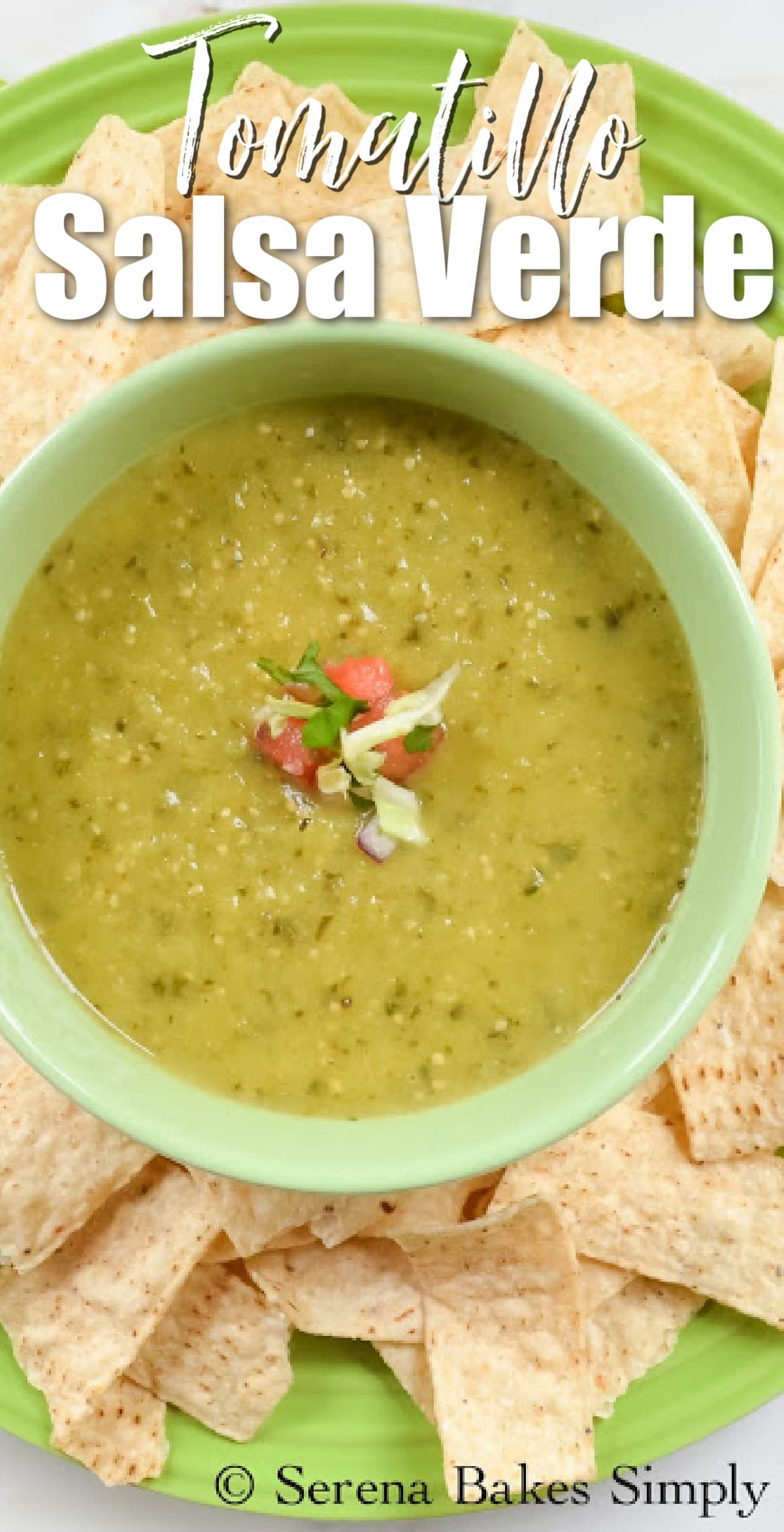Tomatillo Salsa Verde in a green bowl with chips around the edge. White text at the top of photo Tomatillo Salsa Verde.