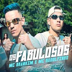 Baixar Música Os Fabulosos - MC Brankim e MC Rodolfinho