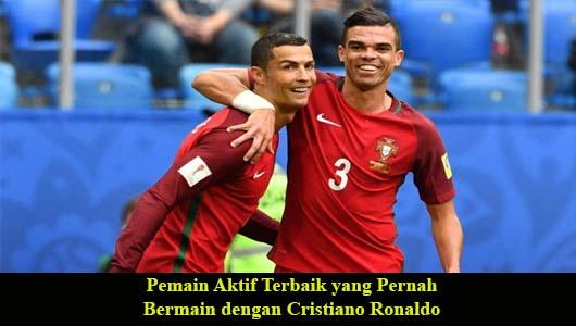 Pemain Aktif Terbaik yang Pernah Bermain dengan Cristiano Ronaldo