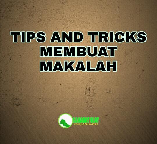 IDE DAN TIPS MEMBUAT MAKALAH