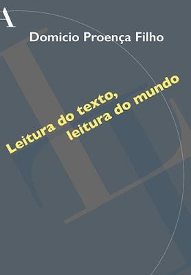 LEITURA DO TEXTO, LEITURA DO MUNDO (Domicio Proença Filho)