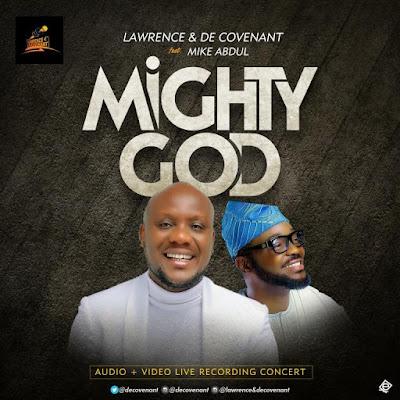 Lawrence & DeCovenant - Mighty God Lyrics & Audio