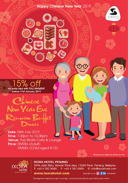 Chinese New Year 2019 Celebration Prosperous Chinese Course Set and Reunion Buffet Dinner @ Ixora Hotel, Penang
