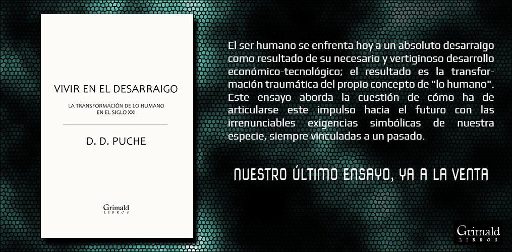 Vivir en el desarraigo (D. D. Puche) | Ensayo | Filosofía, antropología, tecnología, simbología.