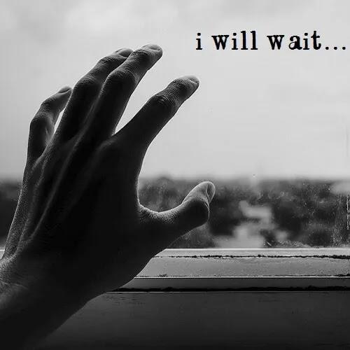 i will wait written on window
