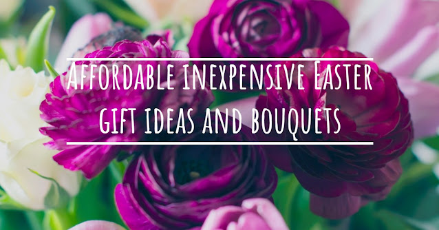 Affordable Inexpensive Easter Gift Ideas And Bouquets