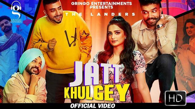 Song  :  Jatt Khulgey Song Lyrics Singer  :  The Landers Lyrics  :  Rabb Sukh Rakhe Music  :  Meet Sehra Director  :  Harry Singh & Preet Singh