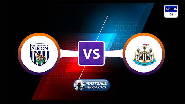 West Bromwich Albion vs Newcastle United – Highlights