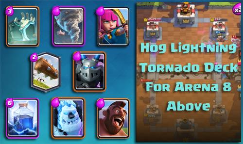 Strategi Deck Hog Lightning Tornado Arena 8 Keatas