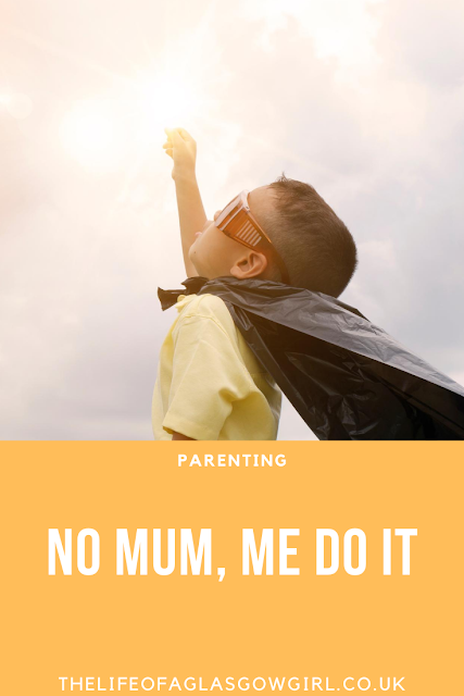 Pinterest Image for No Mum, Me do it - Taking a look at the Independence stage of childhood on Thelifeofaglasgowgirl.co.uk