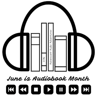 Adolescent Audio Adventures | June is Audiobook Month 2016