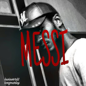 Download Music: Kevinword$ - Messi | @kevinwordskong