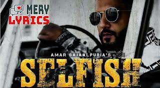 Selfish Lyrics By Amar Sajaalpuria