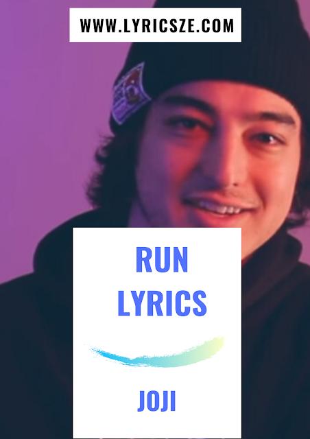 Run Lyrics Joji