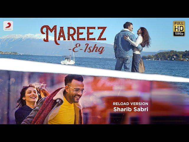Mareez-E-Ishq - Reload Version Lyrics - Sharib & Toshi Feat. Sharib