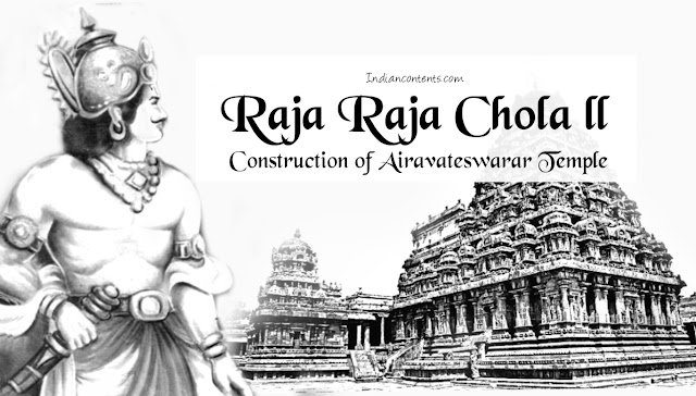 Rajaraja Chola II -  Construction Of Airavateswarar Temple