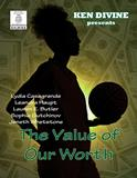 """The Value of Our Worth"" by Ken Divine"