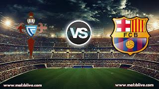 مشاهدة مباراة برشلونة وسيلتا فيغو Celta de vigo Vs Barcelona بث مباشر بتاريخ 04-01-2018 كأس ملك إسبانيا