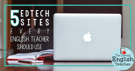 5 EdTech Sites that Every English Teacher Should Use