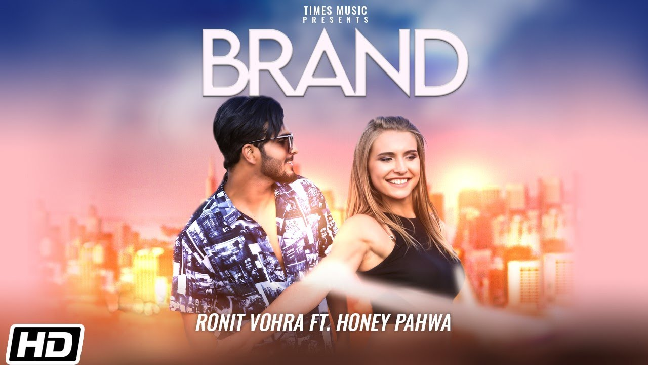 Brand Lyrics - Ronit Vohra | Honey Pahwa
