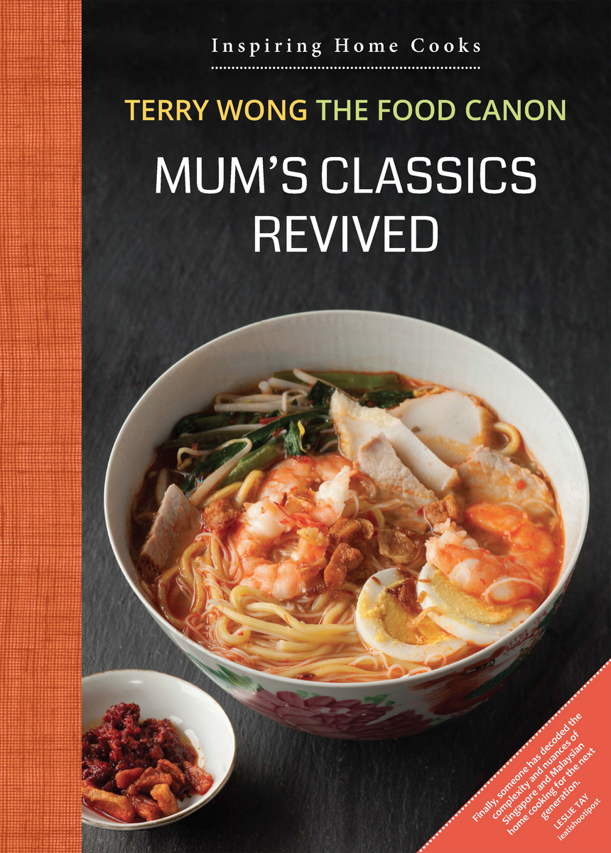 The food canon inspiring home cooks in the midst of the busyness of december last year i did not notice that mums classics revived was selected to represent singapore in the blogger cookbook forumfinder Choice Image