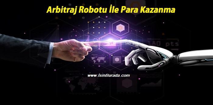 Arbitraj Robotu İle Para Kazanma