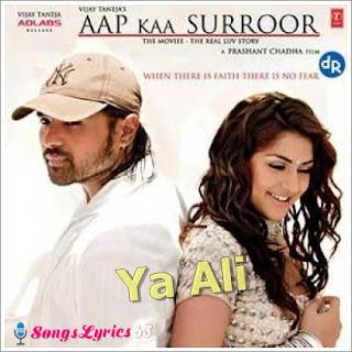 YA ALI  Song Lyrics from Aap Kaa Surror [2006]