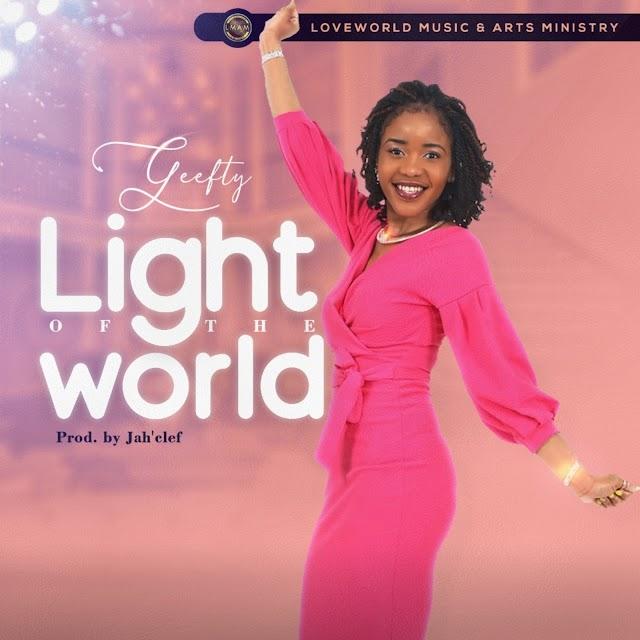 [Music] Geefty - Light Of The World