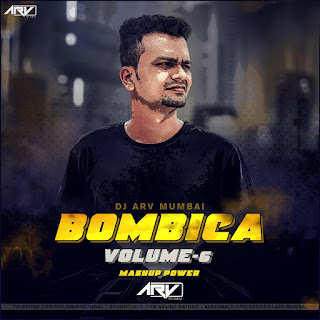 2017-Bombica-Vol-6-DJ-ARV-Mumbai
