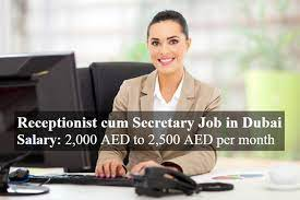 Immediate Requirement for Front Office Secretary cum Receptionist in Dubai | Salary AED 2001-2500