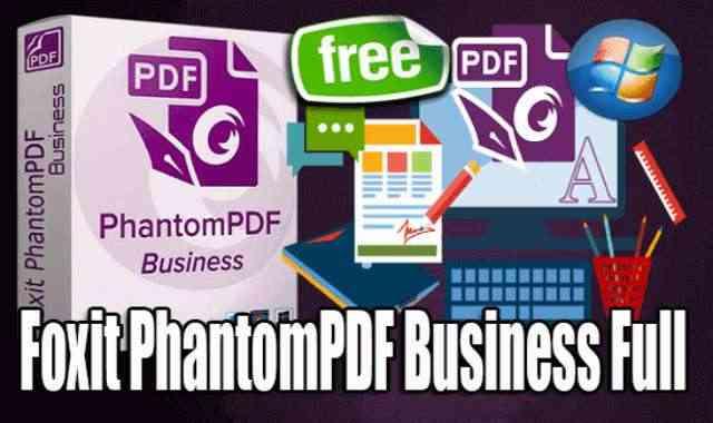 تحميل وتفعيل برنامج Foxit PhantomPDF Business Full عملاق تعديل وتحويل ملفات PDF
