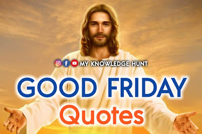 Quotes About Good Friday, Good Friday Quotes, My Knowledge Hunt
