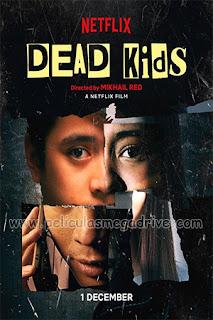 Dead Kids (2019) [Latino-Filipino] [Hazroah] [1080P]
