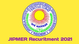JIPMER Recruitment 2021