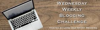 Wednesday Weekly Blogging Challenge